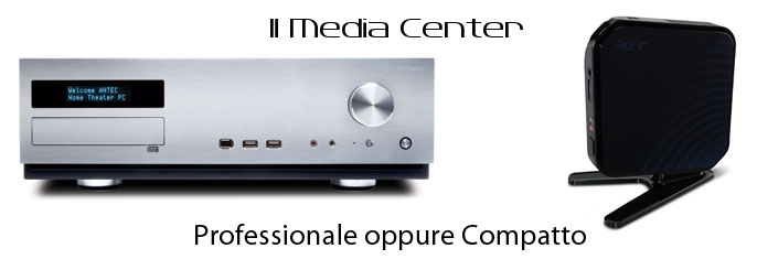 Il media center per l'home theatre compatto oppure completo